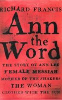 Ann The Word The Story Of Ann Lee (Hardcover)