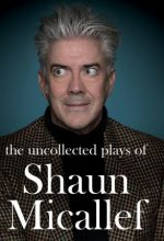 The Uncollected Plays of Shaun Micallef (Hardcover signed by the author)